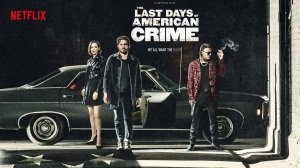 The Last Days Of American Crime 2020 Review Welcome To Moviz Ark
